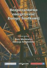Bezpieczeństwo energetyczne Europy Środkowej -  | mała okładka
