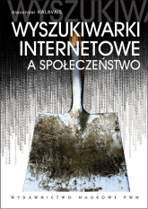 Wyszukiwarki internetowe a społeczeństwo - Alexander Halavais | mała okładka