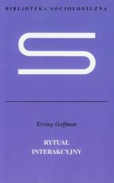 Rytuał interakcyjny - Erving Goffman | mała okładka