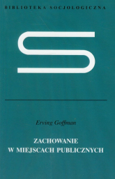 Zachowanie w miejscach publicznych - Erving Goffman | mała okładka