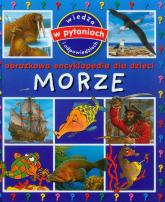 Morze Obrazkowa encyklopedia dla dzieci - Emilie Beaumont | mała okładka