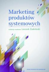 Marketing produktów systemowych - Leszek Żabiński | mała okładka
