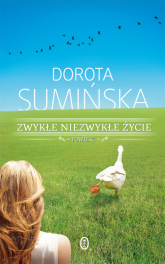 Zwykłe niezwykłe życie - Dorota Sumińska   mała okładka