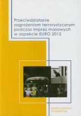 Przeciwdziałanie zagrożeniom terrorystycznym podczas imprez masowych w aspekcie EURO 2012 -  | mała okładka