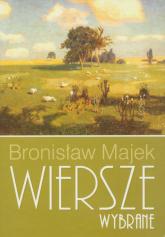 Wiersze wybrane - Bronisław Majek | mała okładka