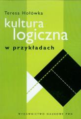 Kultura logiczna w przykładach - Teresa Hołówka   mała okładka