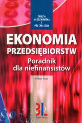 Ekonomia przedsiębiorstw Poradnik dla niefinansistów - Młodzikowska Danuta, Carlsson Pal | mała okładka