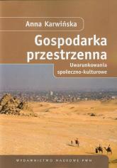 Gospodarka przestrzenna Uwarunkowania społeczno-kulturowe - Anna Karwińska | mała okładka