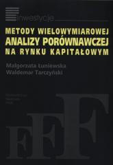 Metody wielowymiarowej analizy porównawczej na rynku kapitałowym - Łuniewska Małgorzata, Tarczyński Waldemar | mała okładka