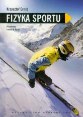 Fizyka sportu - Krzysztof Ernst | mała okładka