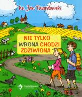 Nie tylko wrona chodzi zdziwiona - Jan Twardowski | mała okładka