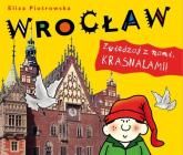 Wrocław Zwiedzaj z nami krasnalami - Eliza Piotrowska | mała okładka
