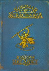 Kroniki Wardstone 7 Koszmar Stracharza - Joseph Delaney   mała okładka