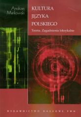 Kultura języka polskiego Teoria. Zagadnienia leksykalne - Andrzej Markowski | mała okładka