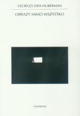Obrazy mimo wszystko - Georges Didi-Huberman | mała okładka