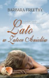 Lato w Zatoce Aniołów - Barbara Freethy | mała okładka