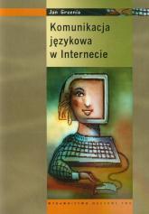 Komunikacja językowa w internecie - Jan Grzenia | mała okładka