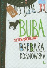 Buba Sezon ogórkowy - Barbara Kosmowska | mała okładka
