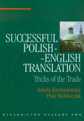 Successful polish-english translation Tricks of the trade - Korzeniowska Aniela, Kuhiwczak Piotr | mała okładka