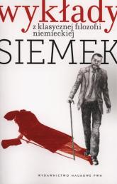 Wykłady z klasycznej filozofii niemieckiej - Siemek Marek J. | mała okładka