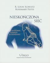 Nieskończona sieć Anatomia powięzi w działaniu - Schultz Louis R., Feitis Rosemary | mała okładka