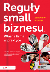 Reguły small biznesu Własna firma w praktyce - Zbigniew Mendel | mała okładka