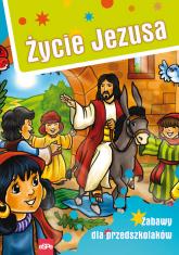Życie Jezusa Zabawy dla przedszkolaków - Michał Wilk | mała okładka