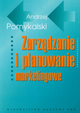 Zarządzanie i planowanie marketingowe - Andrzej Pomykalski   mała okładka