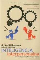 Inteligencja interpersonalna Jak utrzymywać mądre relacje z innymi - Silberman Mel, Hansburg Freda | mała okładka