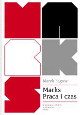 Marks Praca i czas - Marek Łagosz | mała okładka