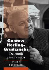 Dziennik pisany nocą Tom 3 1993-2000 - Gustaw Herling-Grudziński | mała okładka