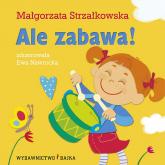 Ale zabawa! - Małgorzata Strzałkowska | mała okładka
