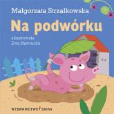 Na podwórku - Małgorzata Strzałkowska | mała okładka