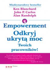 Empowerment Odkryj ukrytą moc Twoich pracowników! - Blanchard Ken, Carlos John P., Randolph Alan | mała okładka