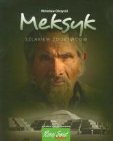 Meksyk Szlakiem zdobywców - Mirosław Olszycki | mała okładka