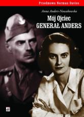 Mój ojciec generał Anders - Anna Anders-Nowakowska | mała okładka