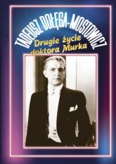Drugie życie doktora Murka - Tadeusz Dołęga-Mostowicz   mała okładka