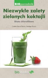 Niezwykłe zalety zielonych koktajli Dita chlorofilowa - Herve-Pairain Colette, Pairain Nadege | mała okładka