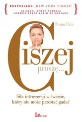 Ciszej proszę Siła introwersji w świecie, który nie może przestać gadać - Susan Cain | mała okładka