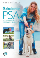 Szkolenie psa Jak wychować idealnego pupila - Anna Biziorek   mała okładka