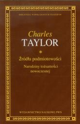 Źródła podmiotowości Narodziny tożsamości nowoczesnej - Charles Taylor | mała okładka