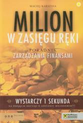 Milion w zasięgu ręki Poradnik zarządzania finansami - Maciej Karsznia | mała okładka