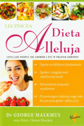 Dieta Alleluja lecznicza czyli jak pozbyć się chorób i żyć w pełnym zdrowiu - George Malkmus | mała okładka