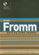 Niech się stanie człowiek - Erich Fromm | mała okładka