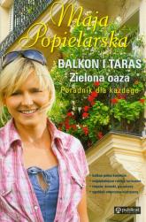 Balkon i taras Zielona oaza Poradnik dla każdego - Maja Popielarska   mała okładka