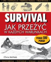 Survival Jak przeżyć w każdych warunkach - Chris McNab | mała okładka