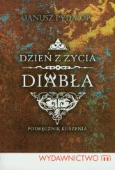 Dzień z życia diabła Podręcznik kuszenia - Janusz Pyda | mała okładka