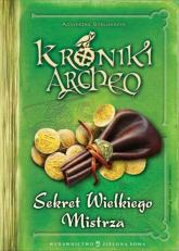 Kroniki Archeo Sekret Wielkiego Mistrza - Agnieszka Stelmaszyk | mała okładka