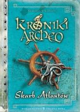 Kroniki Archeo Skarb Atlantów - Agnieszka Stelmaszyk | mała okładka