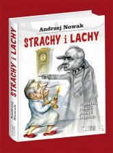 Strachy i Lachy Przemiany polskiej pamięci 1982-2012 - Andrzej Nowak | mała okładka